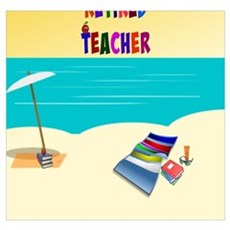 Retired Teacher...sun and fun Poster