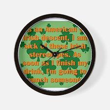 As An American Of Irish Descent Wall Clock