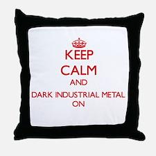 Keep Calm and Dark Industrial Metal O Throw Pillow