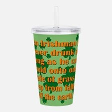 In Irishman Is Never Drunk Acrylic Double-wall Tum