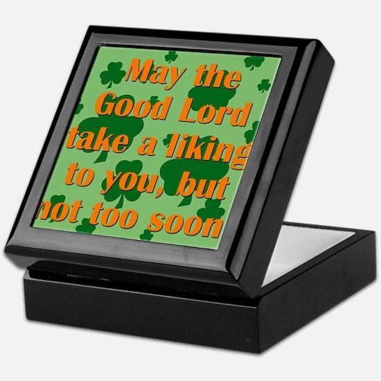 May The Good Lord Take A Liking To You Keepsake Bo