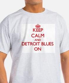 Keep Calm and Detroit Blues ON T-Shirt