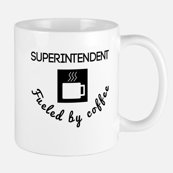 Superintendent Fueled By Coffee Mugs