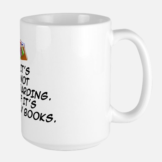IT'S NOT HOARDING.  IF IT'S ONLY BOOKS Large Mug