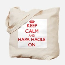 Keep Calm and Hapa Haole ON Tote Bag