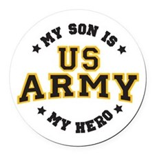 My Son is US ARMY Hero Round Car Magnet