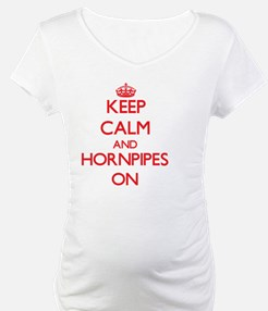 Keep Calm and Hornpipes ON Shirt