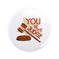 """You Be Judge 3.5"""" Button (100 pack)"""