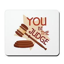 You Be Judge Mousepad