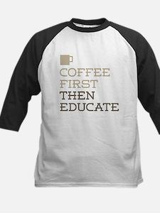 Coffee Then Educate Baseball Jersey