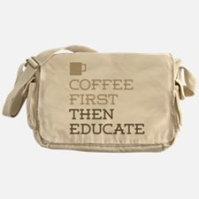 Coffee Then Educate Messenger Bag