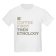 Coffee Then Ethology T-Shirt