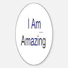 I Am Amazing. Sticker (Oval)