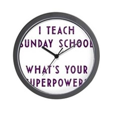 I teach Sunday School what's your super Wall Clock