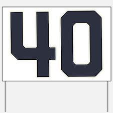 40 40th Birthday 40 Years Old Yard Sign