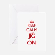 Keep Calm and Jig ON Greeting Cards