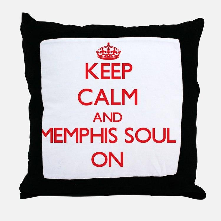 Keep Calm and Memphis Soul ON Throw Pillow