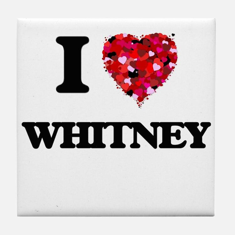 I Love Whitney Tile Coaster