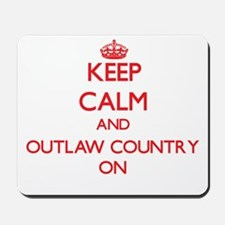 Keep Calm and Outlaw Country ON Mousepad