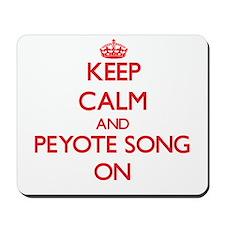 Keep Calm and Peyote Song ON Mousepad