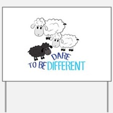 Be Different Yard Sign