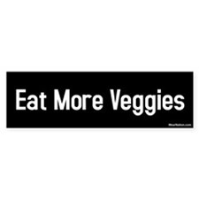 eat more veggies Bumper Bumper Sticker