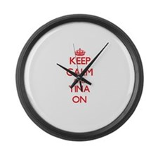 Keep Calm and Tina ON Large Wall Clock