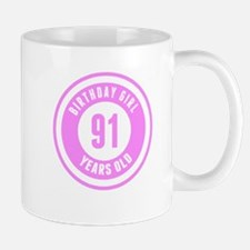 Birthday Girl 91 Years Old Mugs