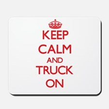 Keep Calm and Truck ON Mousepad