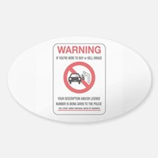 If You're Here to Buy or Sell Drugs Sticker (Oval)