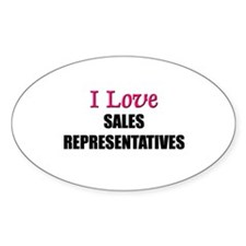 I Love SALES REPRESENTATIVES Oval Decal