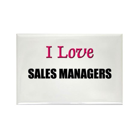 I Love SALES MANAGERS Rectangle Magnet