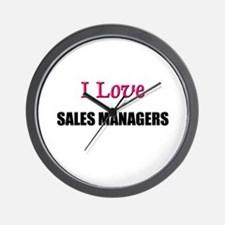I Love SALES MANAGERS Wall Clock