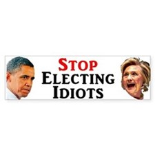Stop Electing Idiots Bumper Car Sticker