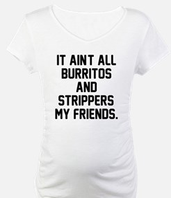 Burritos and strippers Shirt