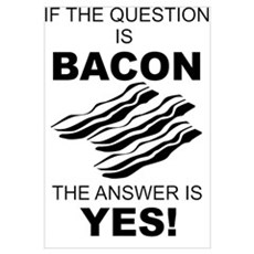 Bacon YES Poster