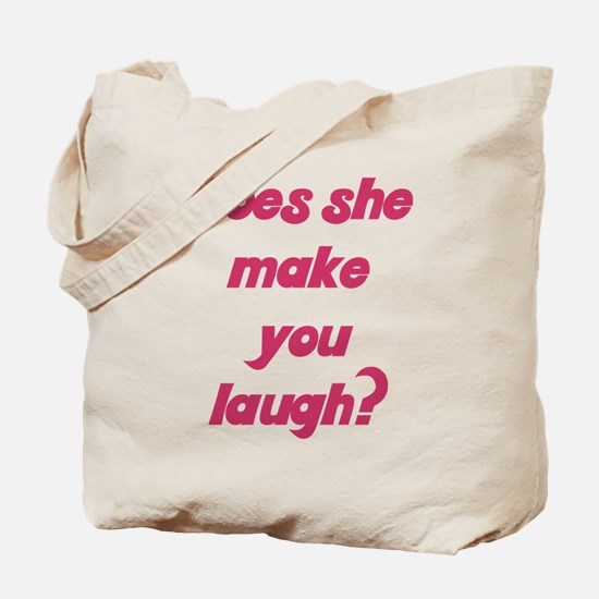 Does he she make you laugh Tote Bag
