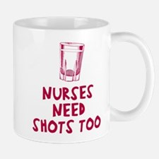 Nurses need shots too Small Small Mug
