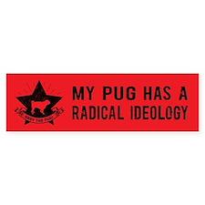 My Pug Has a Radical Ideology-Bumper Bumper Bumper Sticker