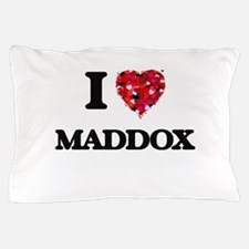 I Love Maddox Pillow Case