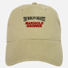 """The World's Greatest Marigold Grower"" Baseball Baseball Cap"