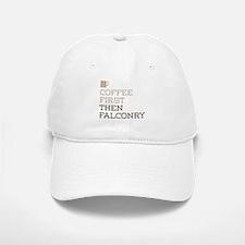 Coffee Then Falconry Baseball Baseball Cap