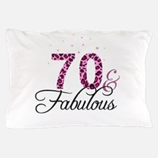 70 and Fabulous Pillow Case