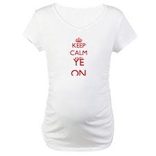 Keep Calm and Ye ON Shirt