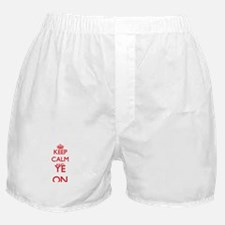 Keep Calm and Ye ON Boxer Shorts