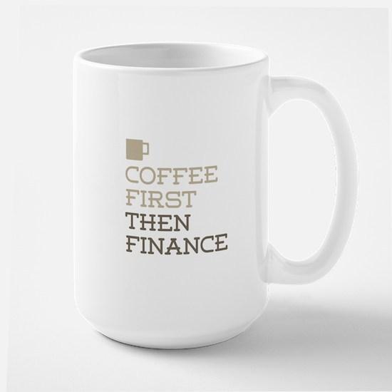 Coffee Then Finance Mugs