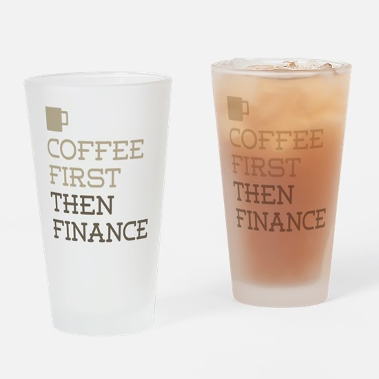 Coffee Then Finance Drinking Glass