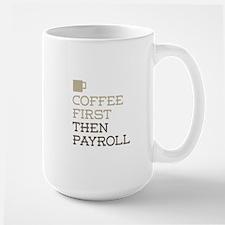 Coffee Then Payroll Mugs