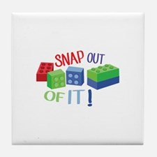 Snap Out Of It Tile Coaster