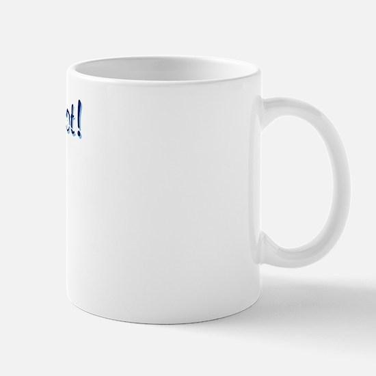 Guess What I Got Mug